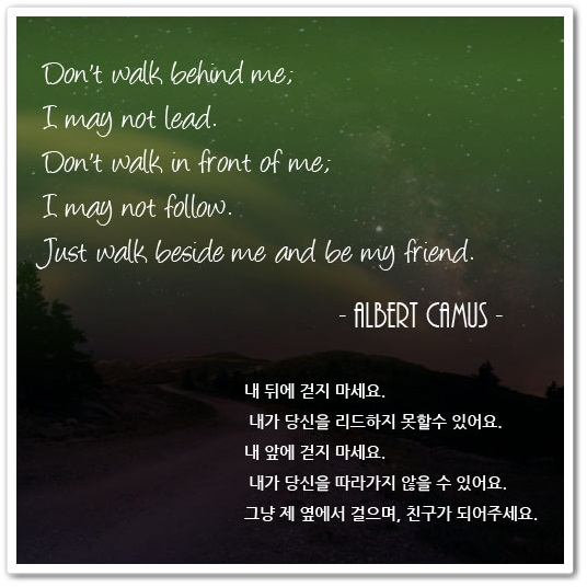 Just walk beside me and be my friend